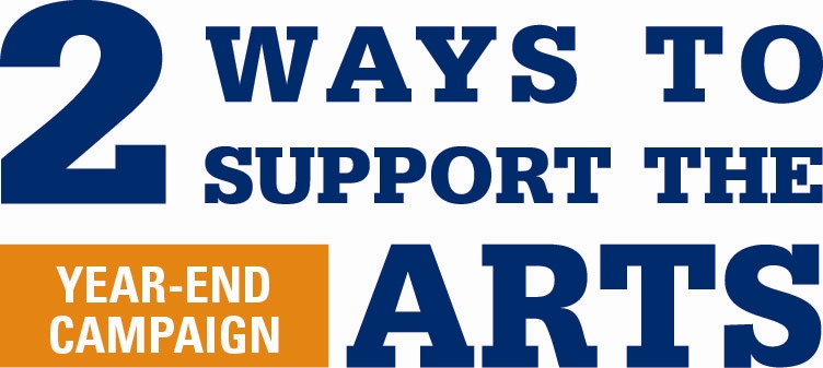 2 Ways to Support the Arts!
